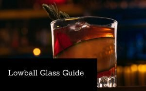 Lowball Glass Guide
