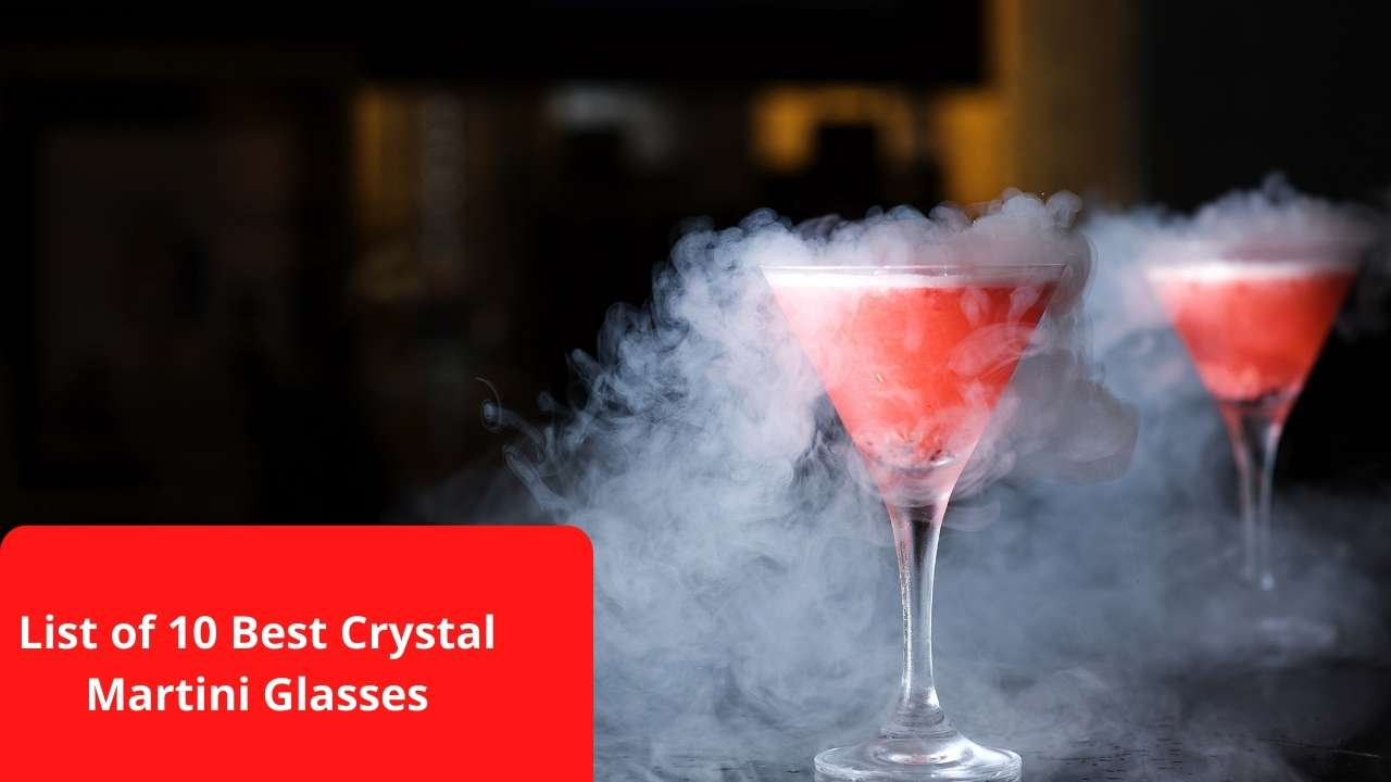Read more about the article List of 10 best Crystal Martini Glasses 2021