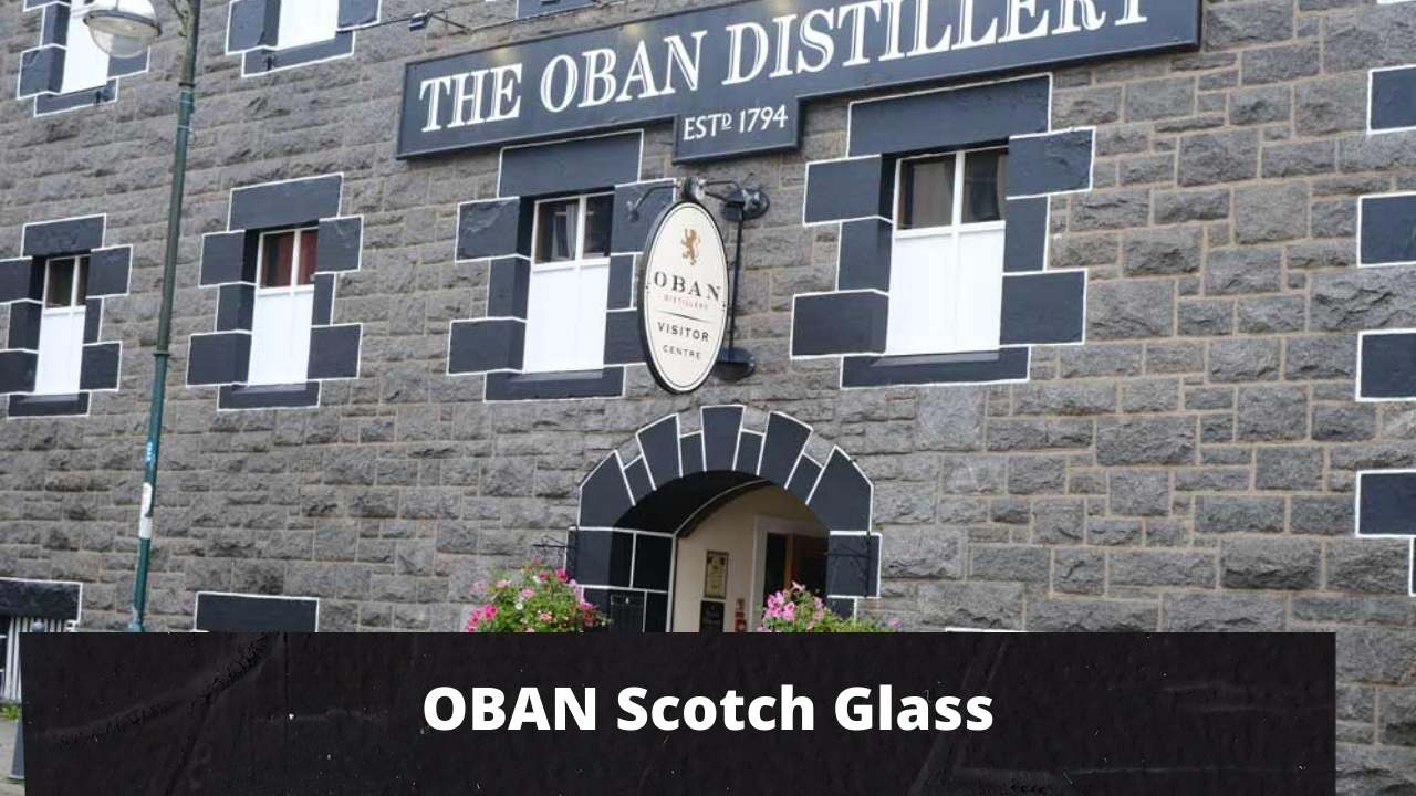 You are currently viewing Best OBAN Scotch Glass For OBAN Scotch