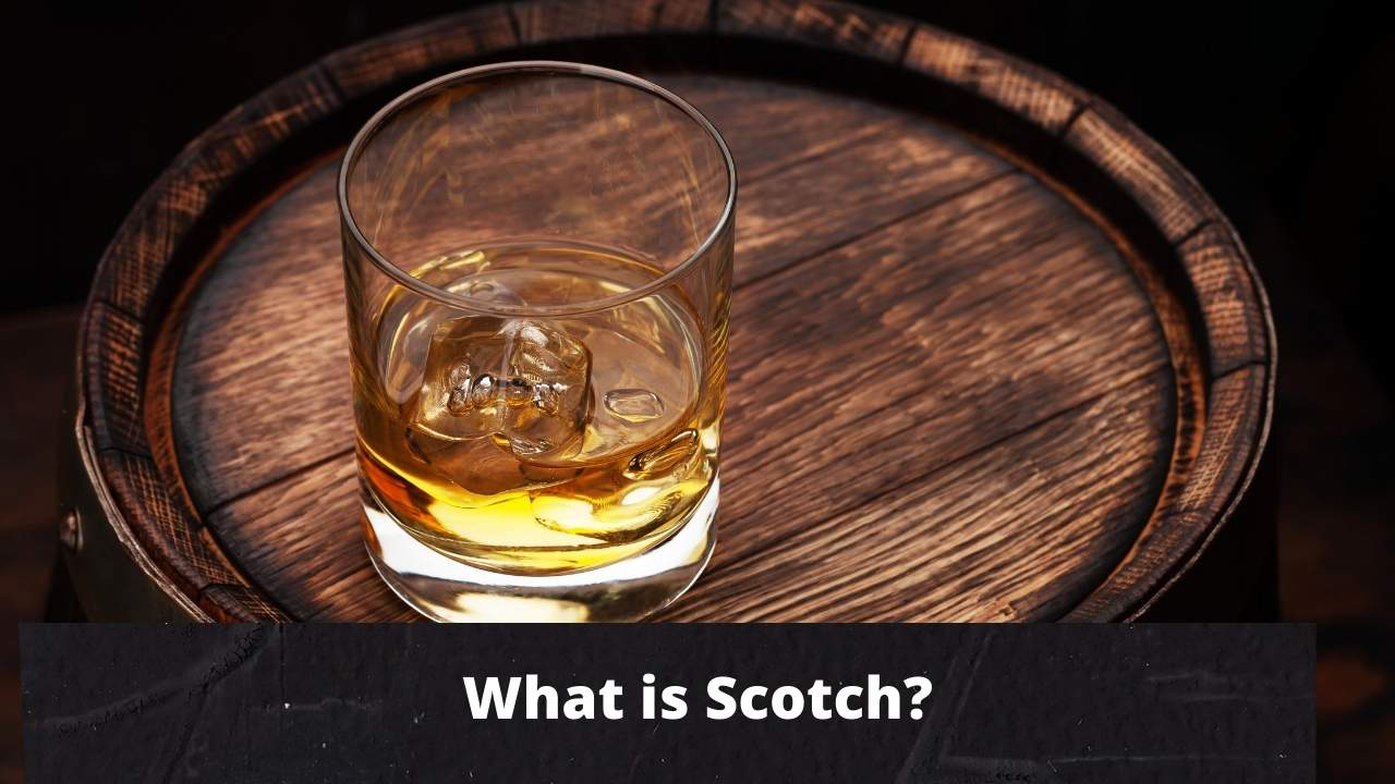 Read more about the article What is Scotch? Facts & History